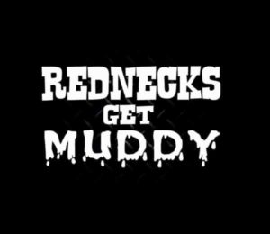 Rednecks Get Muddy Decal Sticker - https://customstickershop.us/product-category/redneck-decal-stickers/