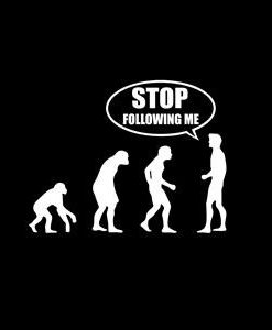 Evolution Stop Following Me Decal