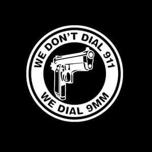 Dont Dial 911 Dial 9mm Decal