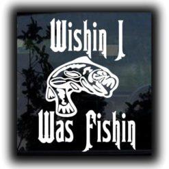 Wishin I was Fishin Fishing Decals