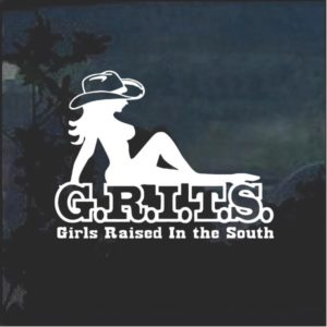 Girls raised in the south GRITS Window Decal Sticker