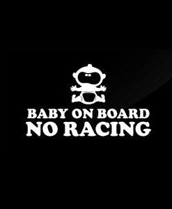 No Racing Baby On Board Sign