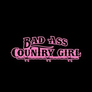 Bad Ass Country Girl Window Decals