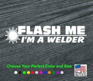 flash me i am a welder welding decal sticker