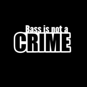 Bass is not a crime JDM Decal Sticker
