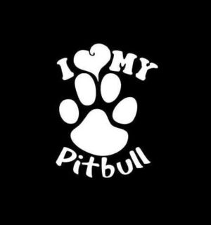 I love my Pitbull Decal Sticker A5