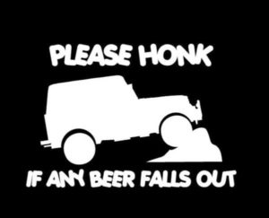 Honk if beer falls out Jeep Sticker
