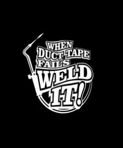 Duct Tape Fails Weld It Decal Sticker