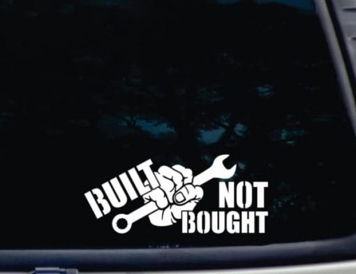 Built not bought fist wrench Decal Sticker