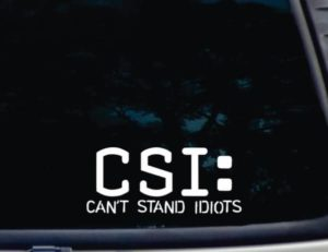 CSI Cant Stand Idiots Decal Sticker