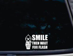 SMILE Then Wait for Flash Gun decal sticker