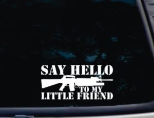 Say Hello to My Little Friend decal sticker