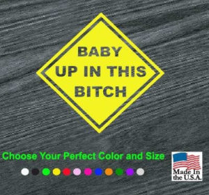 baby up in this bitch decal sticker