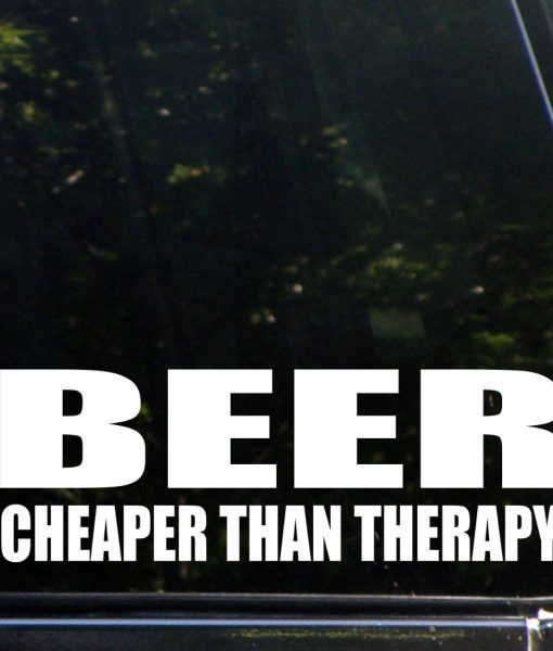 Beer Cheaper Than Therapy Car Window Decal Sticker Custom - Custom car window decals cheap