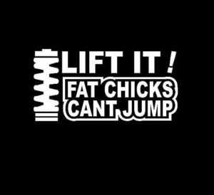 Lift It Fat Chics Cant Jump Decal Sticker