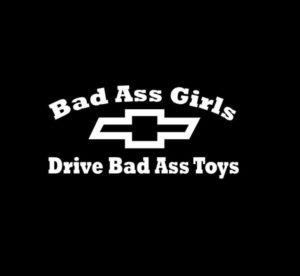 Bad Ass Girls Drive Chevy truck Decal Sticker