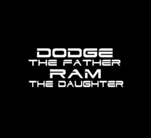 Dodge Father Ram Daughter Decal Sticker a2