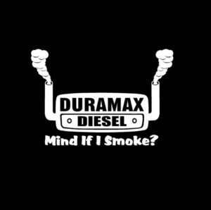 Duramax Diesel Mind if I smoke Decal