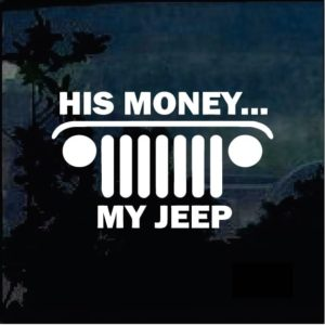 His money My Jeep Window Decal Sticker
