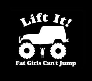 Lift It Fat Girls Cant Jump Decal Sticker