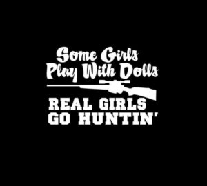 Real Girls Go Hunting Decal sticker