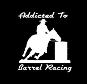 Addicted to Barrel Racing Decal Sticker