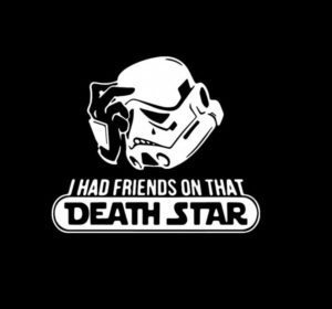 I had Friends on that Deathstar decal sticker