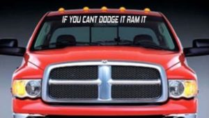 If you cant Dodge it Ram It Windshield Decals