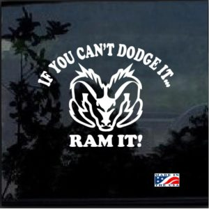 if you cant dodge it ram it window decal sticker