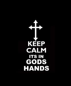 Keep Calm its in Gods hands Decal Sticker