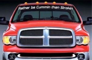 Rather be Cummin than strokin Windshield Decal