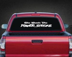She Wants the Power Stroke Rear Window Decal