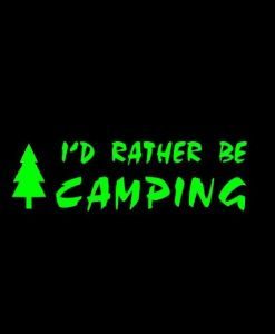 Id rather be camping decal sticker