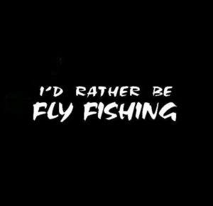 Id rather be fly fishing decal sticker