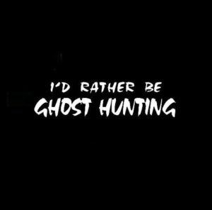 Id rather be ghost hunting decal sticker