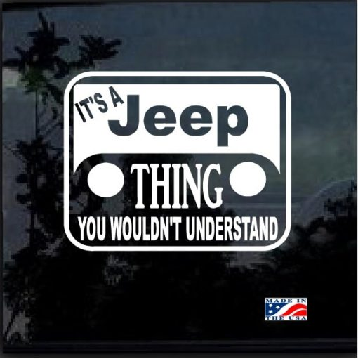 its a jeep thing you wouldnt understand window decal sticker