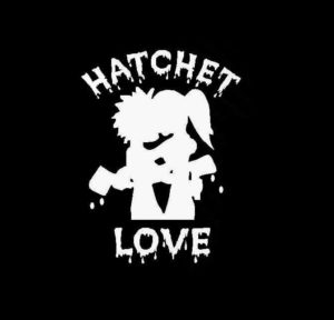 Hatchetman hatchet love Vinyl Decal Sticker