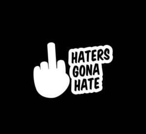 Haters gonna Hate a2 Vinyl Decal Stickers