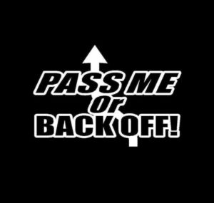 Pass Me Or Back Off Vinyl Decal Stickers