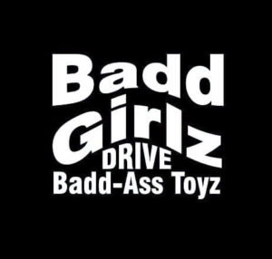 Bad Girls Drive Badd Ass Toys Vinyl Decal Sticker