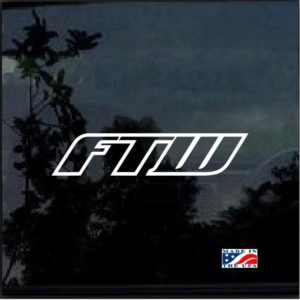 FTW fuck the world decal sticker