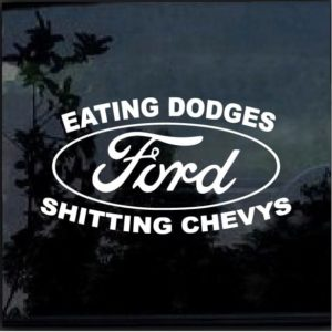 Ford Eating Dodges Shittin Chevys Decal Stickers