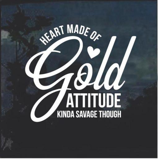Heart of Gold Attitude Savage Window Decal Sticker