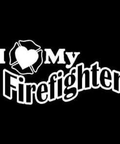 I Love My Firefighter Decal Vinyl Decal Sticker a2