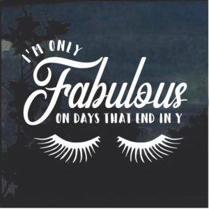 I am fabulous Window Decal Sticker