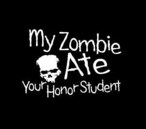 My Zombie Ate your Honor Student Vinyl Decal Sticker