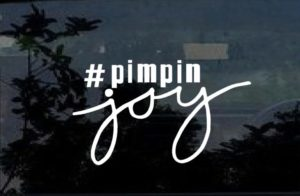 Pimpin Joy script decal sticker
