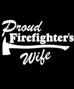 Proud Firefighter Wife Axe Vinyl Decal Sticker