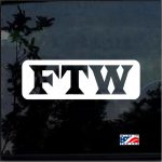 FTW Fuck The World a2 Car Window Decal Sticker