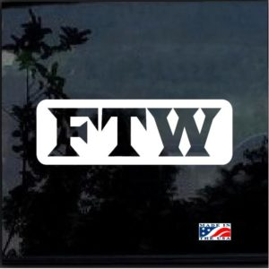 ftw fuck the world a2 decal sticker